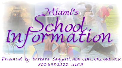 Miami's School Information, Presented by Barbara Sangetti, ABR, CDPE, CRS, GRI, WCR